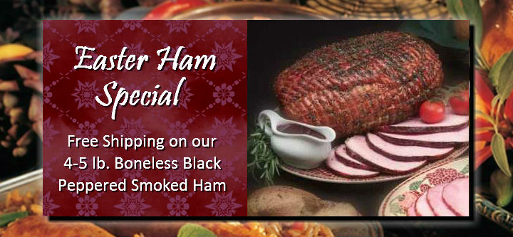 Easter Ham Special: Free shipping on our 4 to 5 pound boneless Black Peppered Smoked Ham
